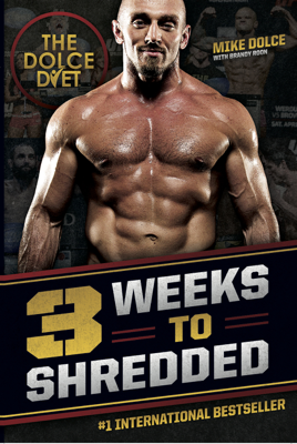 The Dolce Diet: 3 Weeks to Shredded - Mike Dolce book
