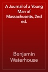 A Journal Of A Young Man Of Massachusetts 2nd Ed