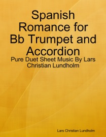 Spanish Romance For Bb Trumpet And Accordion