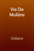 Voltaire - Vie De MoliГЁre artwork