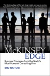 The McKinsey Edge Success Principles From The Worlds Most Powerful Consulting Firm
