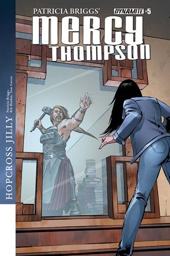 Patricia Briggs, Rik Hoskin & Tom Garcia - Patricia Briggs' Mercy Thompson: Hopcross Jilly #5