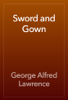 George Alfred Lawrence - Sword and Gown artwork
