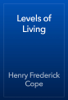 Henry Frederick Cope - Levels of Living artwork