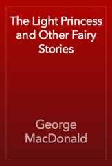 The Light Princess and Other Fairy Stories