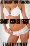 Smut Comes First 8 Tales Of Filthy Sex