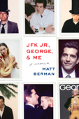JFK Jr., George, & Me Book Cover