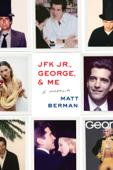 JFK Jr., George, & Me Book Cover