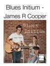 Blues Initium - James R Cooper