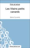 Les Vilains petits canards de Boris Cyrulnik (Fiche de lecture)