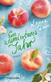 Ein wunderbares Jahr - Laura Dave by  Laura Dave PDF Download