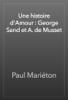 Paul Mariéton - Une histoire d'Amour : George Sand et A. de Musset artwork