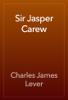 Charles James Lever - Sir Jasper Carew artwork