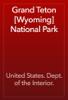United States. Dept. of the Interior. - Grand Teton [Wyoming] National Park  artwork