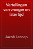 Jacob Lennep - Vertellingen van vroeger en later tijd artwork