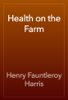 Henry Fauntleroy Harris - Health on the Farm artwork