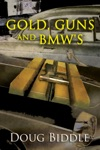Gold Guns And BMWs