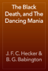 J. F. C. Hecker & B. G. Babington - The Black Death, and The Dancing Mania artwork
