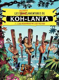Koh Lanta - Tome 1 - Los perdidos de las frutas