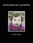 Kidnapping My Daughter