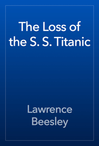 The Loss of the S. S. Titanic Book Review