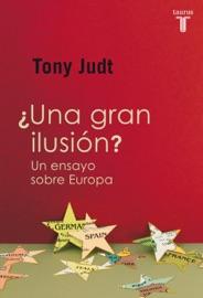 ¿Una gran ilusión? Un ensayo sobre Europa PDF Download