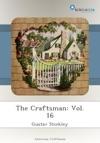 The Craftsman Vol 16