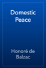 Honoré de Balzac - Domestic Peace artwork
