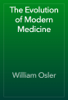 William Osler - The Evolution of Modern Medicine artwork