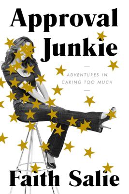 Approval Junkie - Faith Salie book