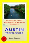 Austin Texas Travel Guide - Sightseeing Hotel Restaurant  Shopping Highlights Illustrated