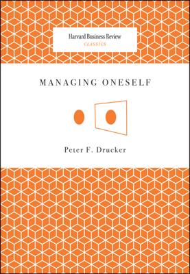 Managing Oneself - Peter Ferdinand Drucker book
