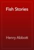 Henry Abbott - Fish Stories artwork