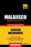 Deutsch-Malaiischer Wortschatz Fr Das Selbststudium 9000 Wrter