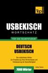 Deutsch-Usbekischer Wortschatz Fr Das Selbststudium 7000 Wrter