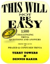 This Will Not Be Easy 1500 Challenging Trivia Questions And Answers