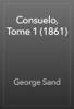 George Sand - Consuelo, Tome 1 (1861) artwork