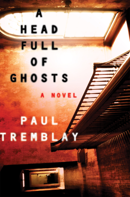Paul Tremblay - A Head Full of Ghosts book