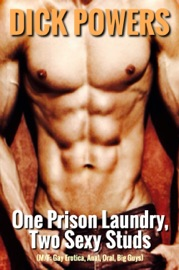 ONE PRISON LAUNDRY, TWO SEXY STUDS (M/M GAY EROTICA, ANAL, ORAL, BIG GUYS)