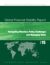 Global Financial Stability Report April 2015Navigating Monetary Policy Challenges And Managing Risks