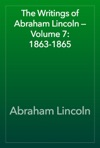 The Writings Of Abraham Lincoln  Volume 7 1863-1865