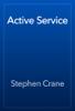 Stephen Crane - Active Service artwork