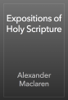 Alexander Maclaren - Expositions of Holy Scripture artwork