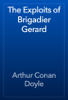 Arthur Conan Doyle - The Exploits of Brigadier Gerard 앨범 사진