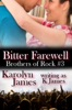 Bitter Farewell (Chasing Cross Book Three) (A Brothers of Rock Novel)