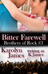 Bitter Farewell Chasing Cross Book Three A Brothers Of Rock Novel