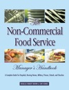 The Non-Commercial Food Service Managers Handbook