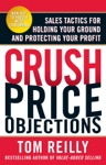 Crush Price Objections Sales Tactics For Holding Your Ground And Protecting Your Profit