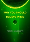 Why You Should Believe In Me