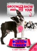 Groom And Show Your Boston Terrier